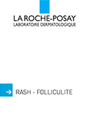 Rash –Folliculite